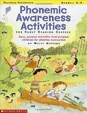 Phonemic Awareness Activities for Early Reading Success: Easy, Playful Activities That Prepare Child - Blevins, Wiley
