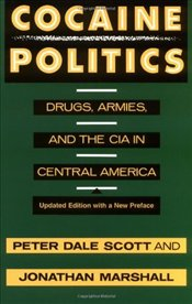 Cocaine Politics : Drugs, Armies, and the CIA in Central America - Scott, Peter D.