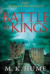 Battle of Kings : Merlin Prophecy 1 - Hume, M. K.