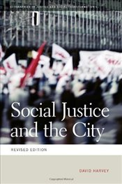 Social Justice and the City (Geographies of Justice and Social Transformation) - Harvey, David