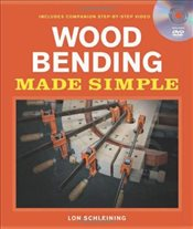 Wood Bending Made Simple - Schleining, Lon