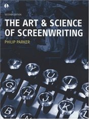 Art and Science of Screenwriting - Parker, Phillip