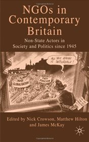 NGOs in Contemporary Britain : Non-state Actors in Society and Politics since 1945 - Crowson, Nick