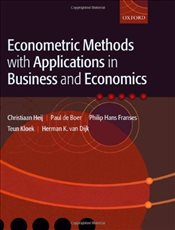 Econometric Methods with Applications in Business and Economics - Franses, Philip Hans