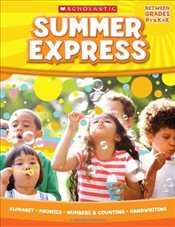 Summer Express : Between Grades PreK and K - Scholastic,