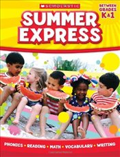 Summer Express : Between Grades K and 1 - Scholastic,
