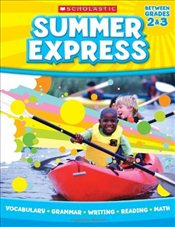Summer Express : Between Grades 2 and 3 - Scholastic,
