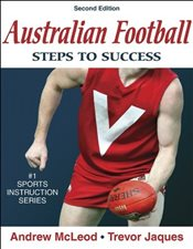 Australian Football: Steps to Success - McLeod, Andrew