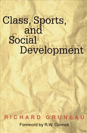 Class, Sports and Social Development - Gruneau, Richard