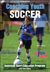 Coaching Youth Soccer (Coaching Youth Sports Series) - American Sport Education Program with Sam Snow
