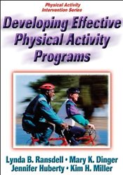 Developing Effective Physical Activity Programs (Physical Activity Intervention Series) - Ransdell, Lynda