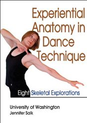 Experiential Anatomy in Dance Technique : Eight Skeletal Explorations - Salk, Jennifer