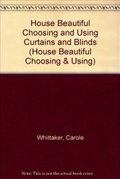 "Choosing and Using Curtains and Blinds - ""House Beautiful"" - Whittaker, Carole"