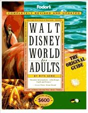 Walt Disney World for Adults : The Only Guide with a Grown-up Point of View - Aero, Rita