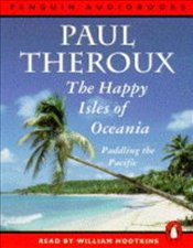HAPPY ISLES OF OCEANIA  (KK) - Theroux, Paul