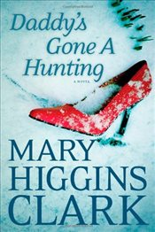 Daddys Gone a Hunting - Clark, Mary Higgins