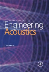 Foundations of Engineering Acoustics - Fahy, Frank