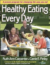 Healthy Eating Every Day: A Proven Program for Changing the Way You Eat [With Access Code] - Carpenter, Ruth Ann