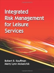 Integrated Risk Management for Leisure Services - Kauffman, Robert B.