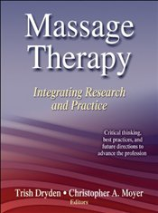 Massage Therapy: Integrating Research and Practice - Moyer, Trish Dryden Christopher A.