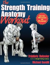 Strength Training Anatomy Workout - Delavier, Frederic