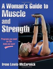 Womans Guide to Muscle and Strength - McCormick, Irene Lewis