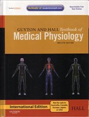 Guyton and Hall Textbook of Medical Physiology: with STUDENT CONSULT Online Access - Hall, John E.