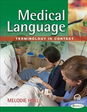 Medical Language : Terminology in Context - Hull, Melodie