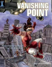 Vanishing Point : Perspective for Comics from the Ground Up - Cheeseman-meyer, Jason