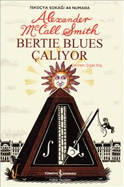 Bertie Blues Çalıyor - Smith, Alexander McCall