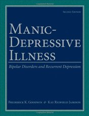Manic-Depressive Illness : Bipolar Disorders and Recurrent Depression - Goodwin, Frederick K.