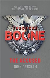 Accused : Theodore Boone 3 - Grisham, John