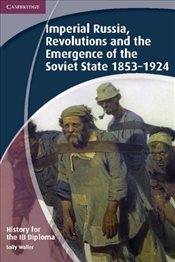 History for the IB Diploma: Imperial Russia, Revolutions and the Emergence of the Soviet State 1853- - Waller, Sally