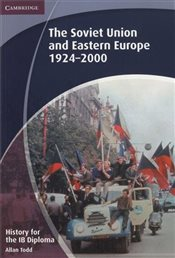 History for the IB Diploma: The Soviet Union and Eastern Europe 1924-2000 - Todd, Allan