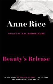Beautys Release: Number 3 in series (Sleeping Beauty) - ROQUELAURE, A.N.