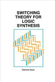 Switching Theory for Logic Synthesis - Sasao, Tsutomu