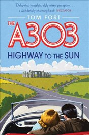 A303 : Highway to the Sun - Fort, Tom