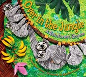 Over in the Jungle : A Rainforest Rhyme - Berkes, Marianne
