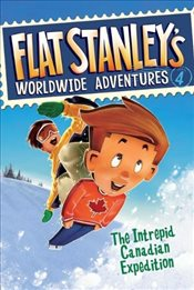 Flat Stanleys Worldwide Adventures 4 : The Intrepid Canadian Expedition - Pennypacker, Sara