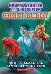 Ghost Buddy : How to Scare the Pants Off Your Pets - Winkler, Henry