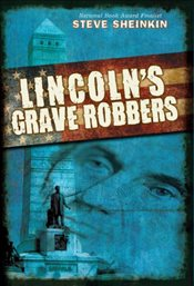 Lincolns Grave Robbers - Sheinkin, Steve