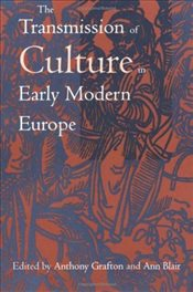 Transmission of Culture in Early Modern Europe - Grafton, Anthony