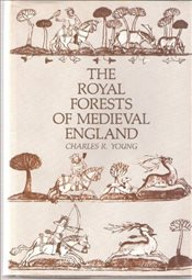 Royal Forest of Medieval England - Young, Charles R.