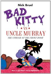 Bad Kitty Vs Uncle Murray : The Uproar at the Front Door - Bruel, Nick