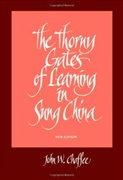 Thorny Gates of Learning in Sung China : A Social History of Examinations - Chaffee, John W.