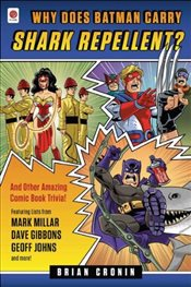 Why Does Batman Carry Shark Repellent?: And Other Amazing Comic Book Trivia! - Cronin, Brian