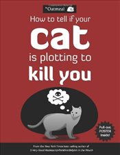 How to Tell If Your Cat is Plotting to Kill You - Inman, Matthew
