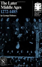 Later Middle Ages, 1272-1485 - Holmes, Geoffrey