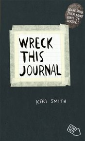 Wreck This Journal : To Create is to Destroy, Now With Even More Ways to Wreck! - Smith, Keri
