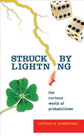 Struck by Lightning : The Curious World of Probabilities - Rosenthal, Jeffrey S.
